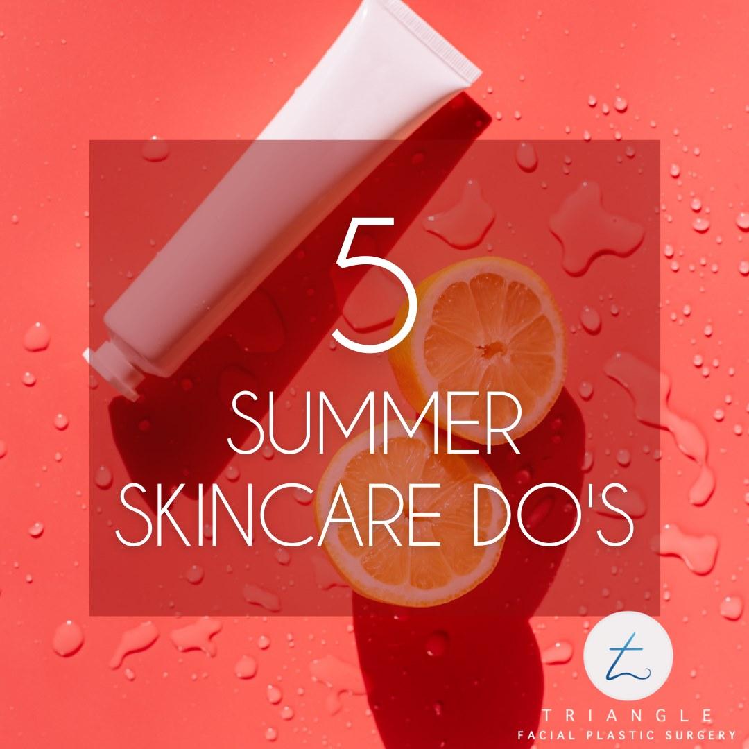 5 Summer Skincare Do's